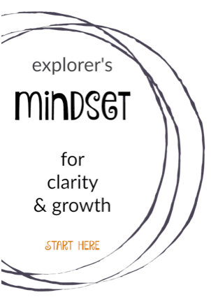 explorer's mindset for clarity & growth